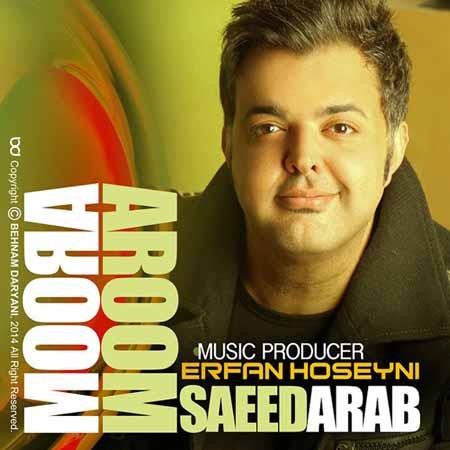 Saeed Arab Aroom Aroom دانلود آهنگ جدید سعید عرب با نام آروم آروم