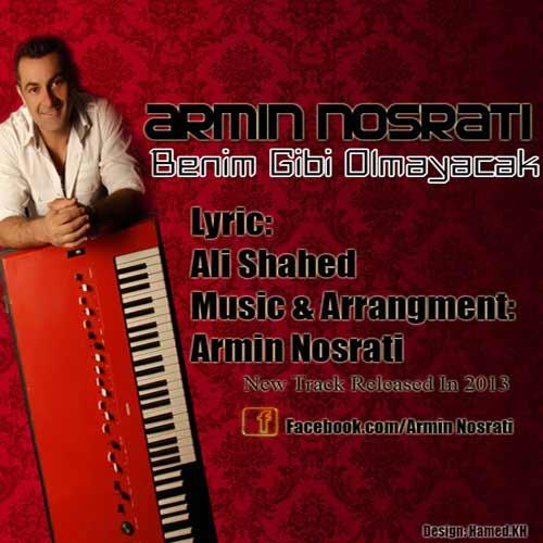 Armin Nosrati   Benim Gibi Olmayacak  آهنگ جدید آرمین نصرتی به نام  Benim Gibi Olmayacak