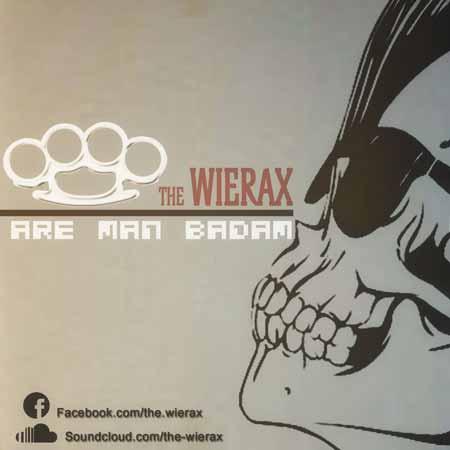 The Wierax Bad %28Are Man Badam%29 دانلود ترنس the wierax با نام آره من بدم
